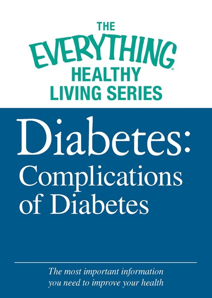 Diabetes: Complications of Diabetes : The most important information you need to improve your health