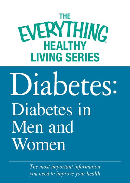 Diabetes: Diabetes in Men and Women : The most important information you need to improve your health