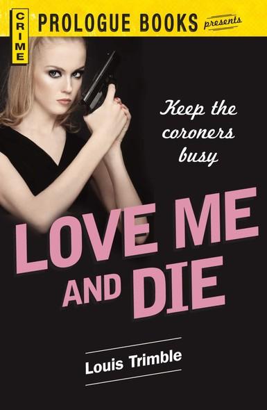 Love Me and Die