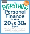 The Everything Personal Finance in Your 20s & 30s Book : Eliminate your debt, manage your money, and build for an exciting financial future