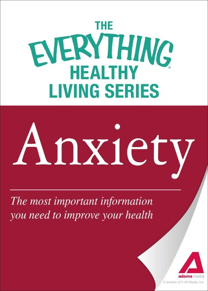 Anxiety : The most important information you need to improve your health