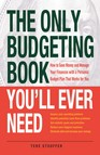 The Only Budgeting Book You'll Ever Need : How to Save Money and Manage Your Finances with a Personal Budget Plan That Works for You