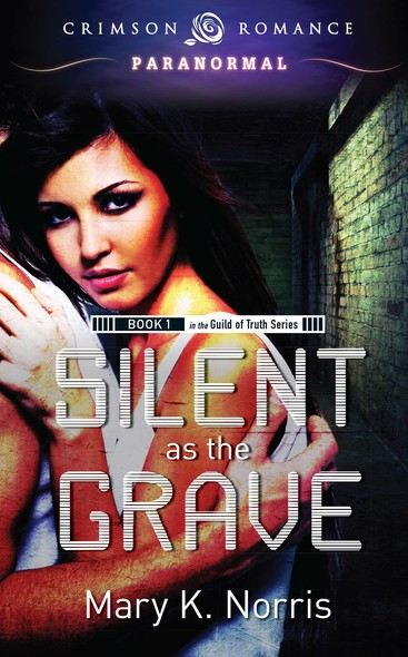 Silent as the Grave : Book 1 in the Guild of Truth Series