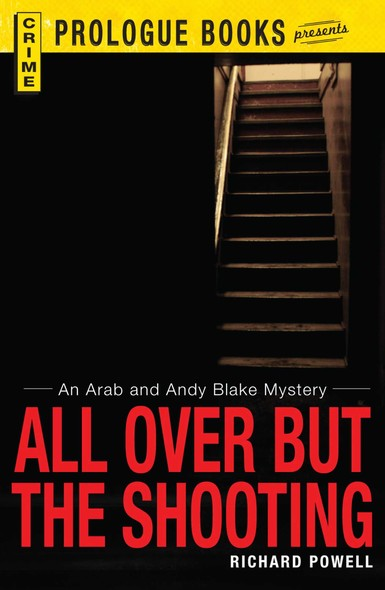 All Over But the Shooting : An Arab and Andy Blake mystery