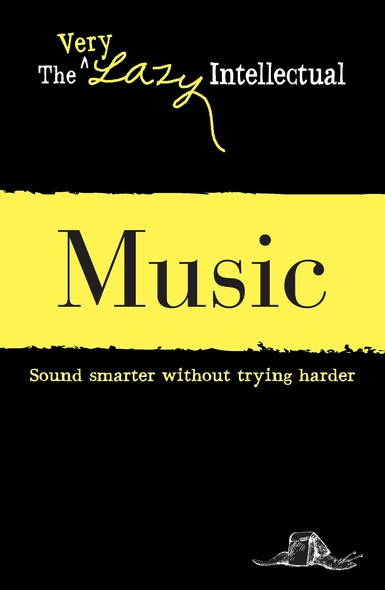Music : Sound smarter without trying harder