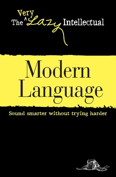 Modern Language : Sound smarter without trying harder