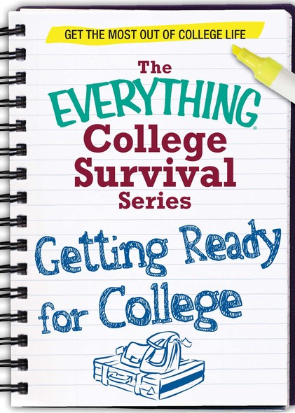 Getting Ready for College : Get the most out of college life