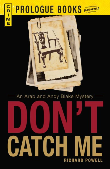 Don't Catch Me : An Arab and Andy Blake Mystery