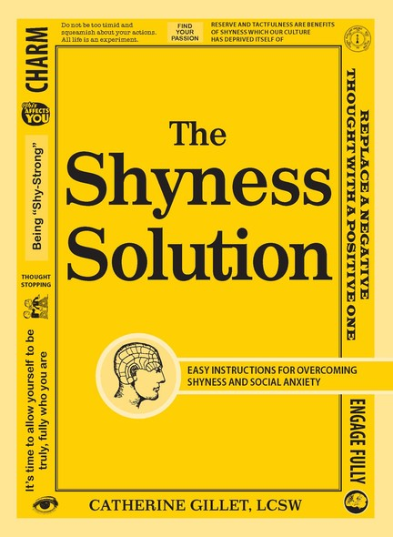 The Shyness Solution : Easy Instructions for Overcoming Shyness and Social Anxiety