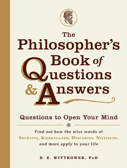 The Philosopher's Book of Questions & Answers : Questions to Open Your Mind