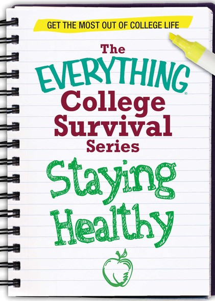Staying Healthy : Get the most out of college life