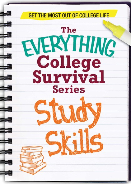 Study Skills : Get the most out of college life