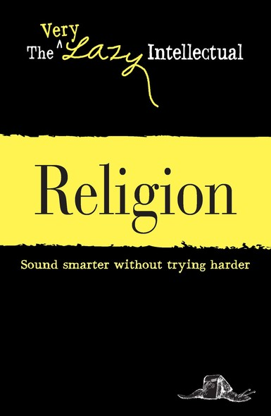 Religion : Sound smarter without trying harder