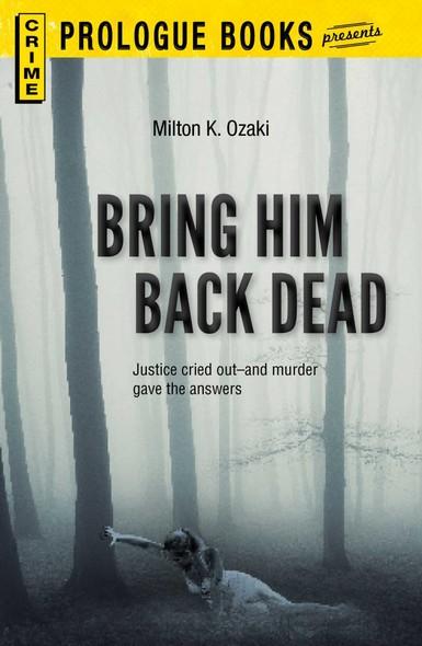 Bring Him Back Dead