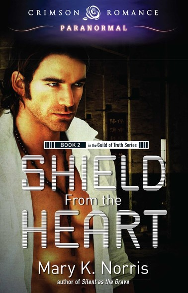 Shield From the Heart : Book 2 in the Guild of Truth Series