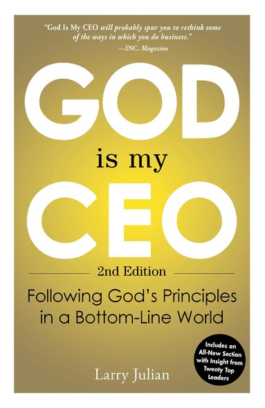 God is My CEO : Following God's Principles in a Bottom-Line World