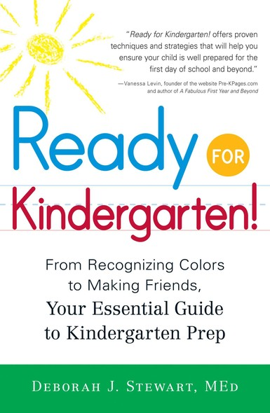 Ready for Kindergarten! : From Recognizing Colors to Making Friends, Your Essential Guide to Kindergarten Prep