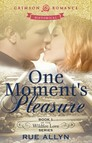 One Moment's Pleasure : Book 1 of the Wildfire Love series