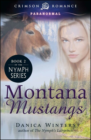 Montana Mustangs : Book 2 of the Nymph Series