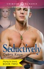 Seductively : Playing for Hearts Book 2