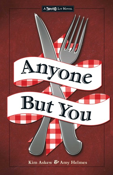 Anyone But You : The Third in the Twisted Lit Series