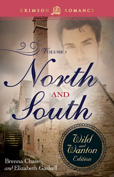 North And South: The Wild And Wanton Edition Volume 1