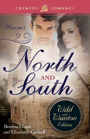 North And South: The Wild And Wanton Edition Volume 3