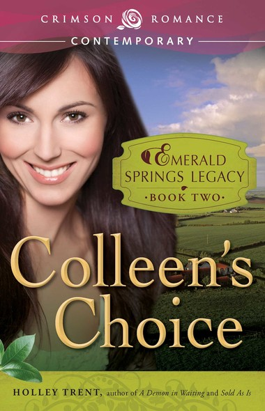 Colleen's Choice : Book 2 in the Emerald Springs Legacy