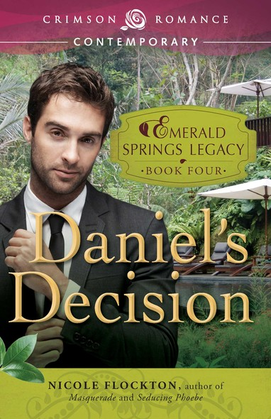 Daniel's Decision : Book 4 in the Emerald Springs Legacy