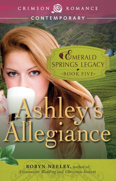 Ashley's Allegiance : Book 5 in the Emerald Springs Legacy