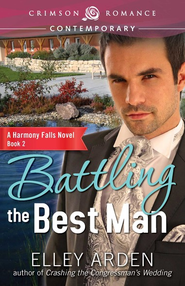 Battling the Best Man : A Harmony Falls Novel, Book 2