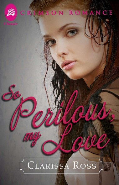 So Perilous, My Love