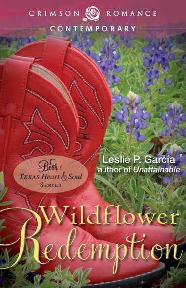 Wildflower Redemption : Book 2: Texas - Heart and Soul Series