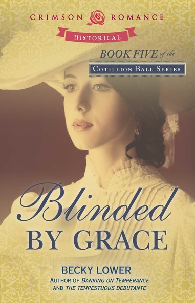 Blinded by Grace : Book Five of the Cotillion Ball series