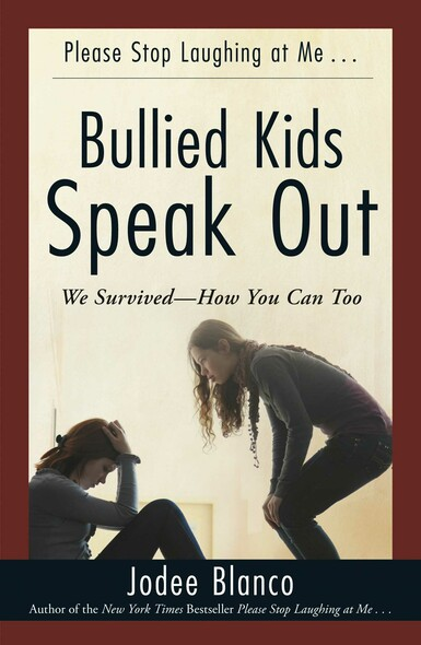 Bullied Kids Speak Out : We Survived--How You Can Too