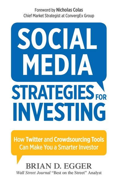 Social Media Strategies for Investing : How Twitter and Crowdsourcing Tools Can Make You a Smarter Investor