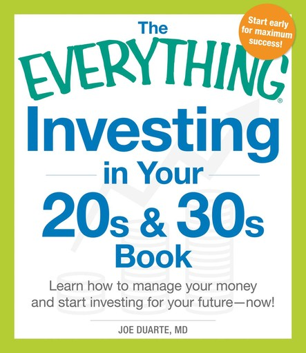 The Everything Investing in Your 20s and 30s Book : Learn How to Manage Your Money and Start Investing for Your Future--Now!