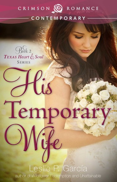 His Temporary Wife : Book 2: Texas—Heart and Soul Series
