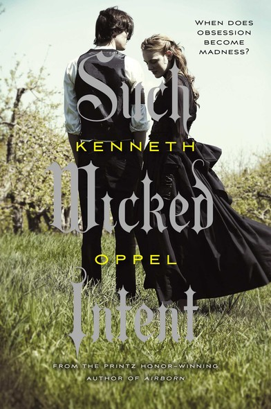 Such Wicked Intent : The Apprenticeship of Victor Frankenstein, Book Two