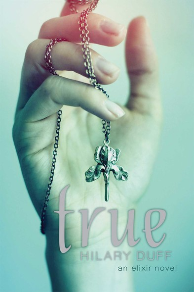 True : An Elixir Novel