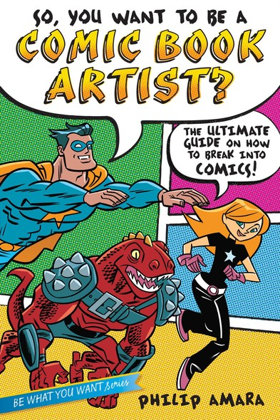 So, You Want to Be a Comic Book Artist? : The Ultimate Guide on How to Break Into Comics!