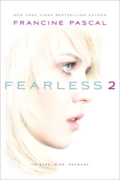 Fearless 2 : Twisted; Kiss; Payback