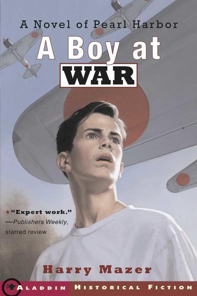 A Boy at War : A Novel of Pearl Harbor