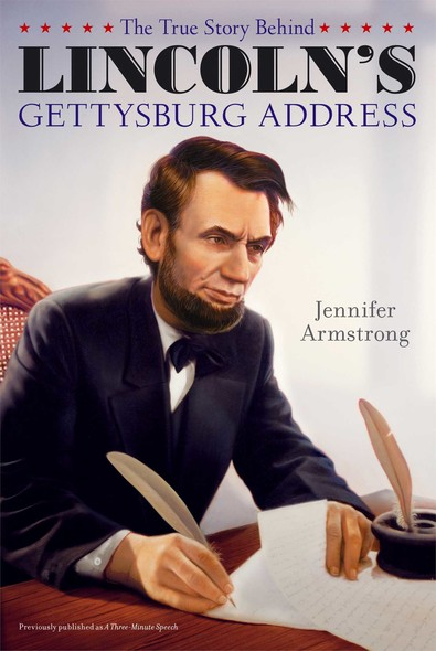 The True Story Behind Lincoln's Gettysburg Address