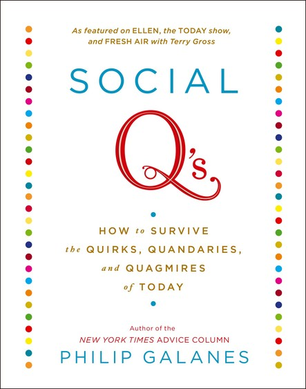 Social Q's : How to Survive the Quirks, Quandaries and Quagmires of Today