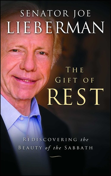 The Gift of Rest : Rediscovering the Beauty of the Sabbath