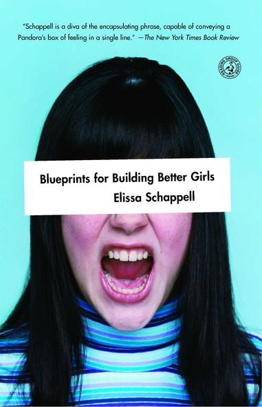 Blueprints for Building Better Girls : Fiction