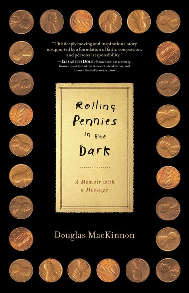 Rolling Pennies in the Dark : A Memoir with a Message