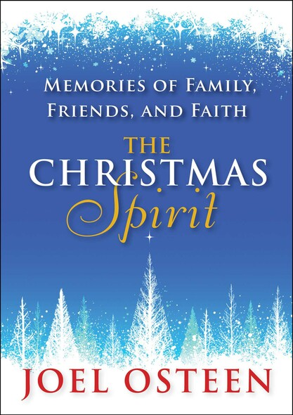 The Christmas Spirit : Memories of Family, Friends, and Faith