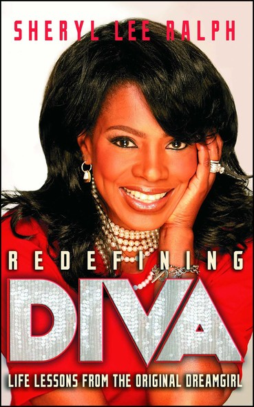 Redefining Diva : Life Lessons from the Original Dreamgirl